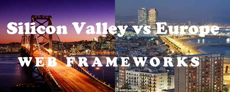 Web Development Frameworks: Silicon Valley vs. Europe